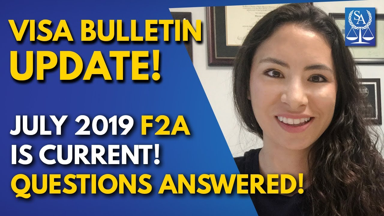 Visa Bulletin Update | July 2019 (F2A) is Current! | Adjustment of Status  (Questions Answered)
