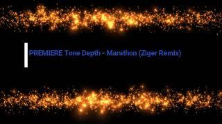 premiere tone depth   marathon ziger remix