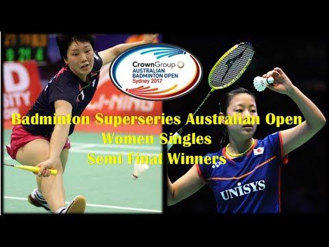 Badminton Superseries Australian Open Women Singles Semi Final Winners 2017 - YouTube