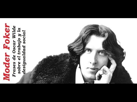Frases De Oscar Wilde Sobre La Pobreza Y La Desigualdad