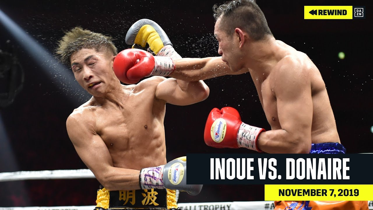Full Fight Naoya Inoue Vs Nonito Donaire Dazn Rewind Youtube
