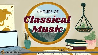 4 Hours Classical Music for Studying, Relaxation & Concentration