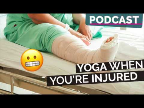 Ep 40: Yoga Podcast | How to do Yoga When You're Sick or Injured