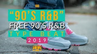 Free 90's R&B Type Beat Instrumental 2019 (Free Beats)