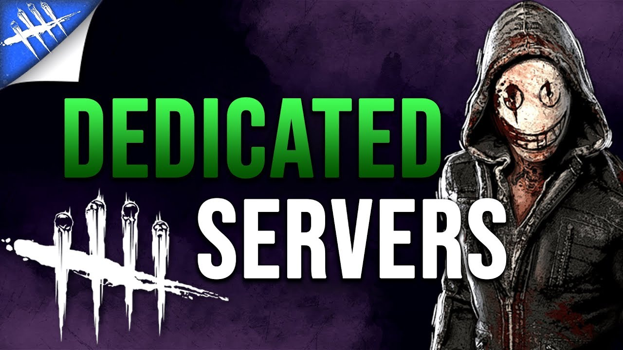 Dead by daylight dedicated servers out