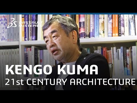 Kengo Kuma's View on 21st Century Architecture - Dassault Systèmes