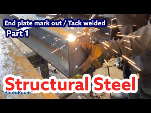 Structural Steel Fabrication - Marking out & Tacking end cap plate to steel beam. Part 1