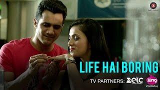 Life Hai Boring - Yeh Hai Lollipop   Chirag Thakkar, Ohanna S, Om Puri & Himani S   Aaman Trikha