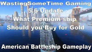 5.6 Update what ship should you buy for Doubloons? American Battleship game: World of Warship