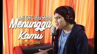 Download Lagu ANJI - MENUNGGU KAMU (OST. Jelita Sejuba ) Abbil ART Cover Mp3