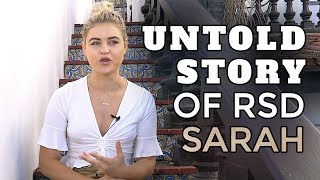 The UNTOLD Story Of RSD Sarah - The Courage To Crawl Out Of The DEATH Pit!