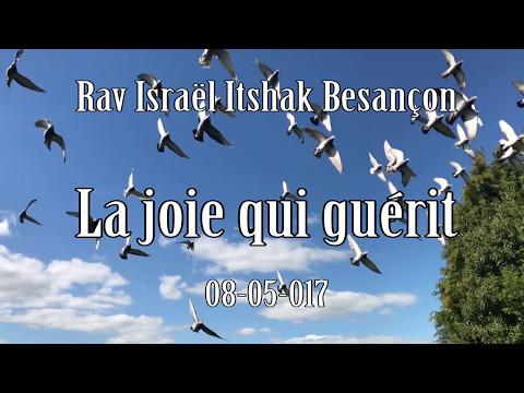 La joie qui guérit, par Rav Besançon. Ce cours est dedié au Grand Rav Yitzchak Chaikin