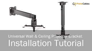 How to install Universal Wall & Ceiling Projector Mount |PrimeCables|