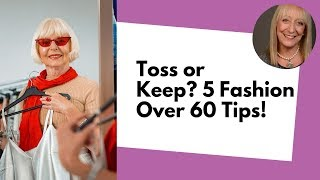 Fashion After 50: Trash or Treasure? 6 Things to KEEP and 3 to TOSS