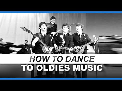 How to dance to The Beatles (Dance to oldies music)