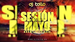 Dj Tello - Sesion Mayo 2016