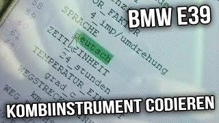BMW E39 - Kombiinstrument Deutsche Sprache Codieren NCS Expert