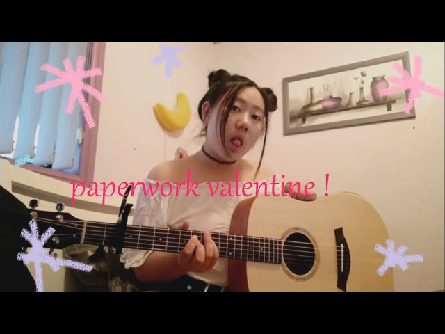paperwork valentine acoustic ver. AKA i cant cover my own song well