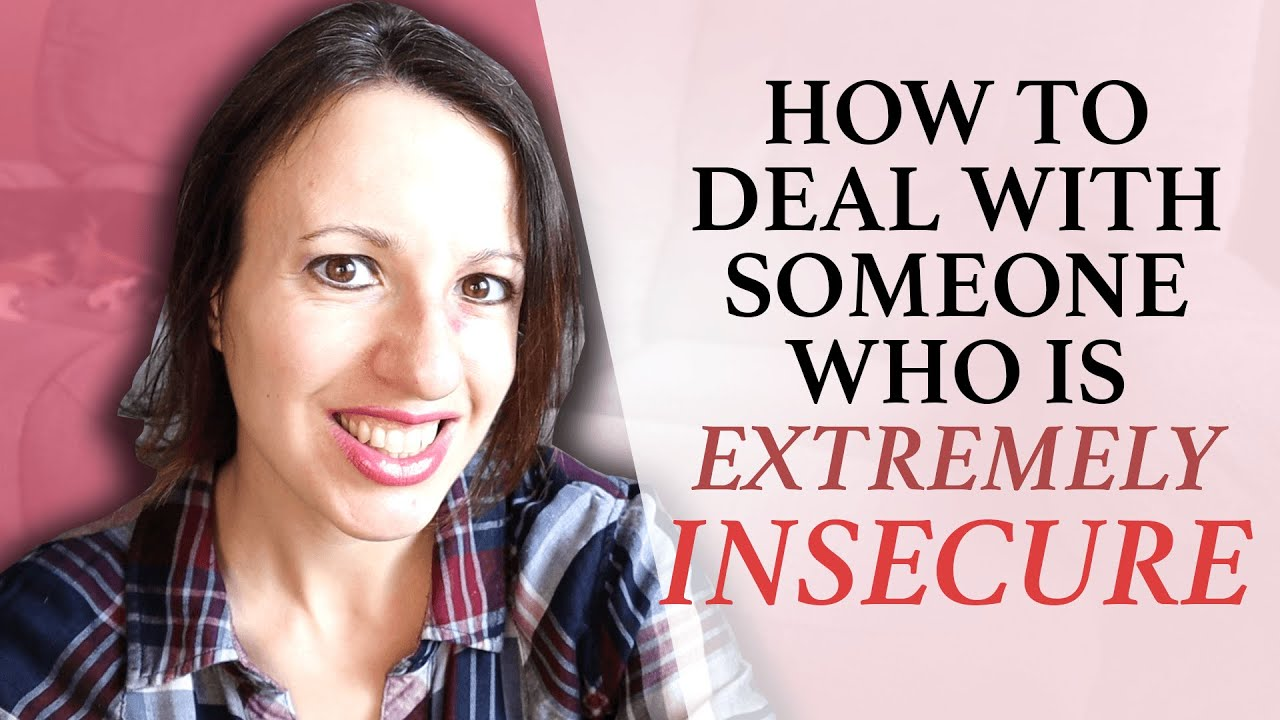 INSECURE PEOPLE // How to Deal with Someone Who Is