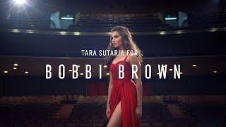 Tara Sutaria's Beauty Truth for Bobbi Brown Cosmetics