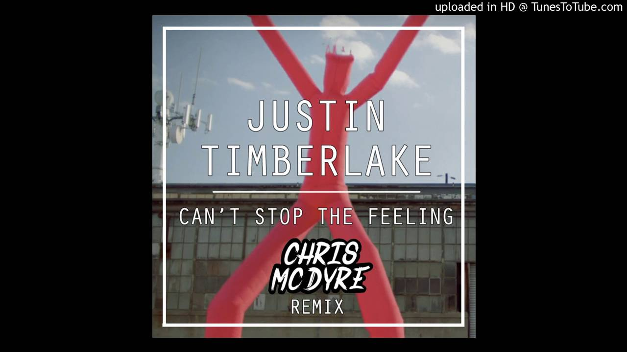 Justin Timberlake - Can't Stop The Feeling (Chris Mc Dyre ... Justin Timberlake Can't Stop The Feeling