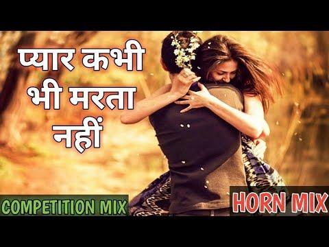 Pyar Kabhi Bhi Marta Nahi Competition Mix Vs Ghabarla Mix Dilogue Mix Horn Mix REMIX SOUND