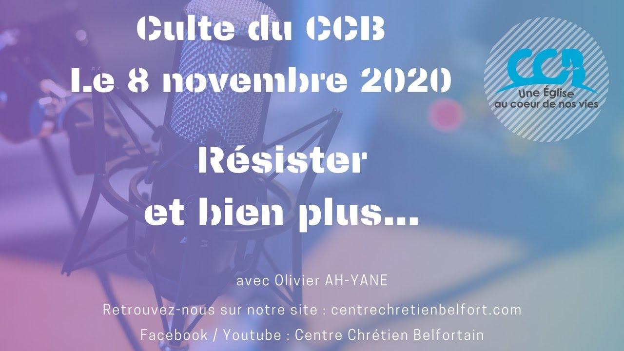 Résister et bien plus... - Culte du CCB du 8 novembre 2020