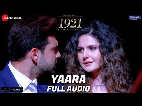 Yaara - Full Audio | 1921 | Zareen Khan & Karan Kundrra