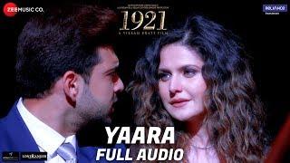 Download Yaara - Full Audio | 1921 | Zareen Khan & Karan Kundrra | Arnab Dutta | Harish Sagane | Vikram Bhatt MP3 song and Music Video