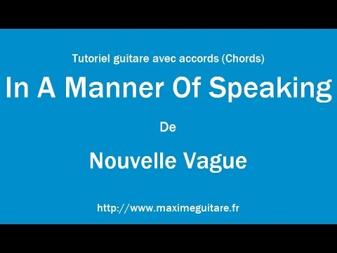 In A Manner Of Speaking (Nouvelle vague) - Tutoriel guitare avec accords (Chords)