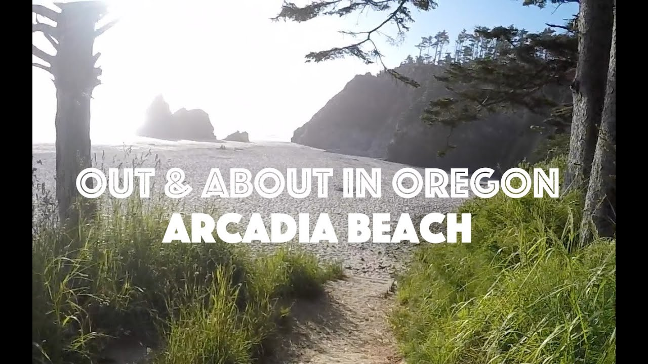 Out About In Oregon Arcadia Beach