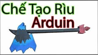 Chế tạo vũ khí truyền thuyết của tướng Arduin liên quân Cừ Còng