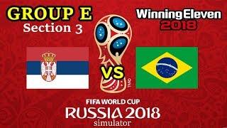 【セルビアVSブラジル】ロシア ワールドカップ グループE 第3節 ウイイレ2018シミュレーター!【Serbia VS Brazil】World Cup Simulator!