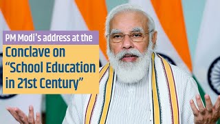 "PM Modi's address at the Conclave on ""School Education in 21st Century"" under the NEP 2020 