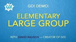 GO! Demo: Elementary Large Group