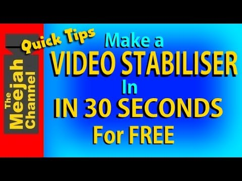 Make a  video stabiliser in 30 seconds - for free