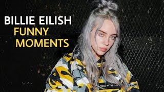 Billie Eilish FUNNY MOMENTS (BEST COMPILATION)