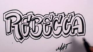 Graffiti Writing Rebecca Name Design #47 in 50 Names Promotion | MAT