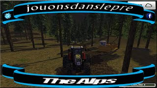 farming simulator 2013 / The Alps /SAISON 2 / Forest Edition / EP 1