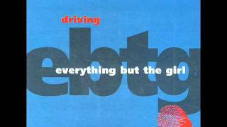 Everything But The Girl -- Driving (Todd Terry Remix)
