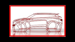 New 2019 Range Rover Evoque teased ahead of official reveal | k production channel