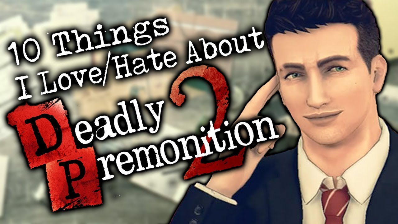 10 things I Love/Hate About Deadly Premonition 2