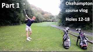 COURSE VLOG Pt1 PETER HOWELL & JAY CARROLL AT OKEHAMPTON GOLF CLUB HOLES 12/18
