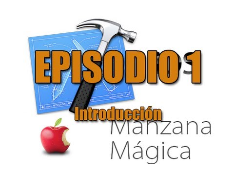 [Tutoriales iOS] Episodio 1 - Introducción