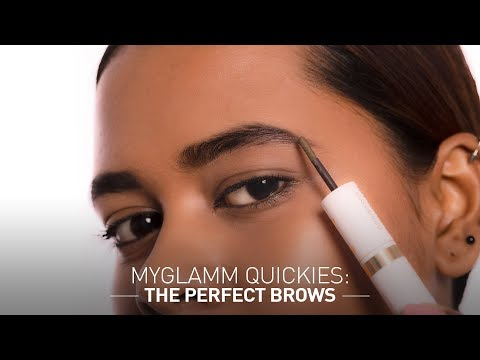 MyGlamm Quickies : The Perfect Brows