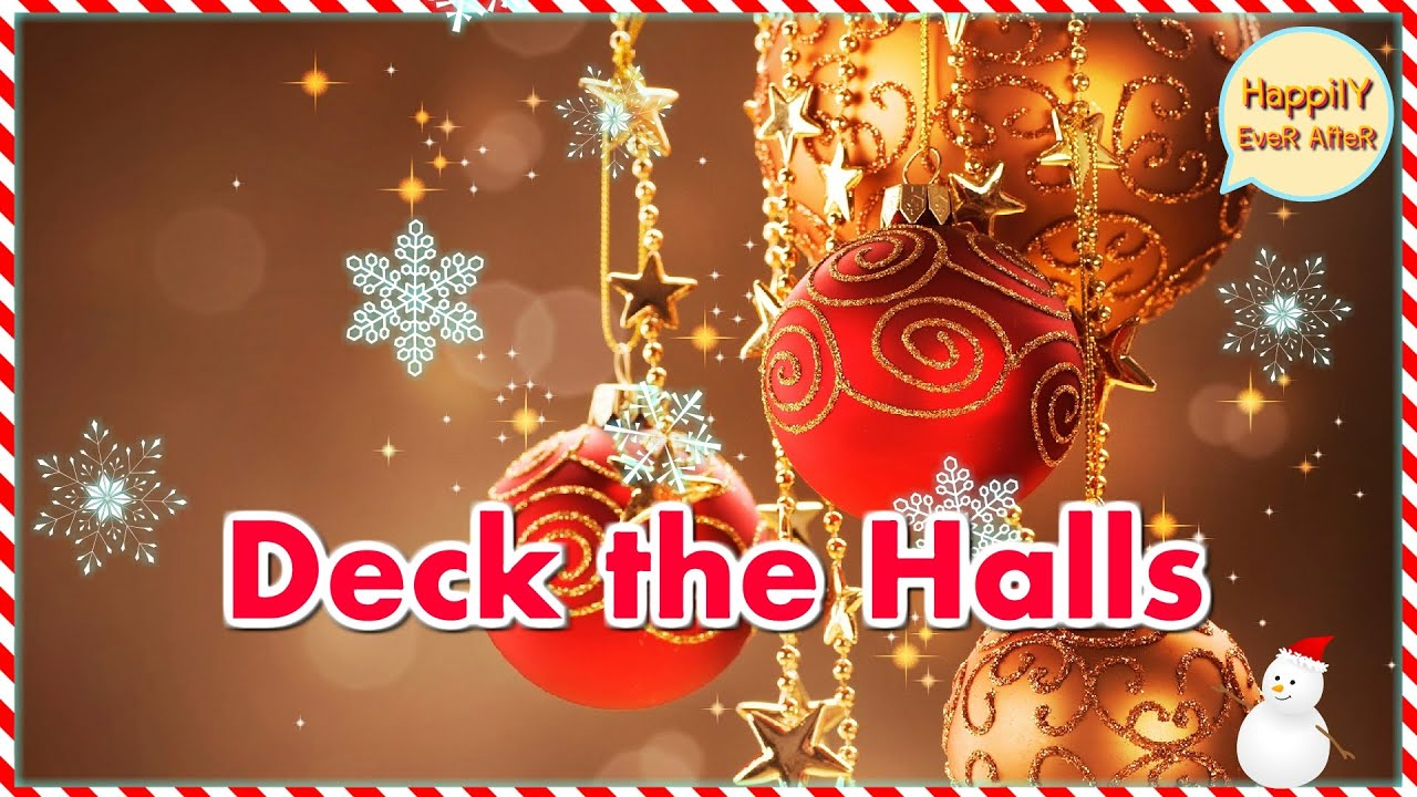 Deck The Halls (With Lyrics) - Christmas song - HappilY EveR AfteR - YouTube