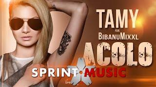 Tamy - Acolo (feat. Bibanu MixXL) Piesa Oficiala