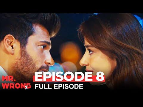 Mr. Wrong Episode 8 (Bay Yanlis English) - (Extended Version)