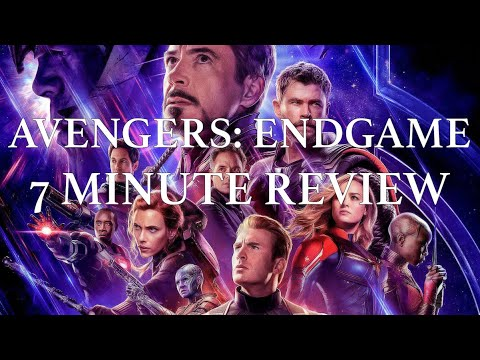 Avengers: Endgame 7 Minute Review [Spoilers]