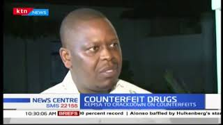 KEMSA challenged to check increase of counterfeit medical drugs in the country